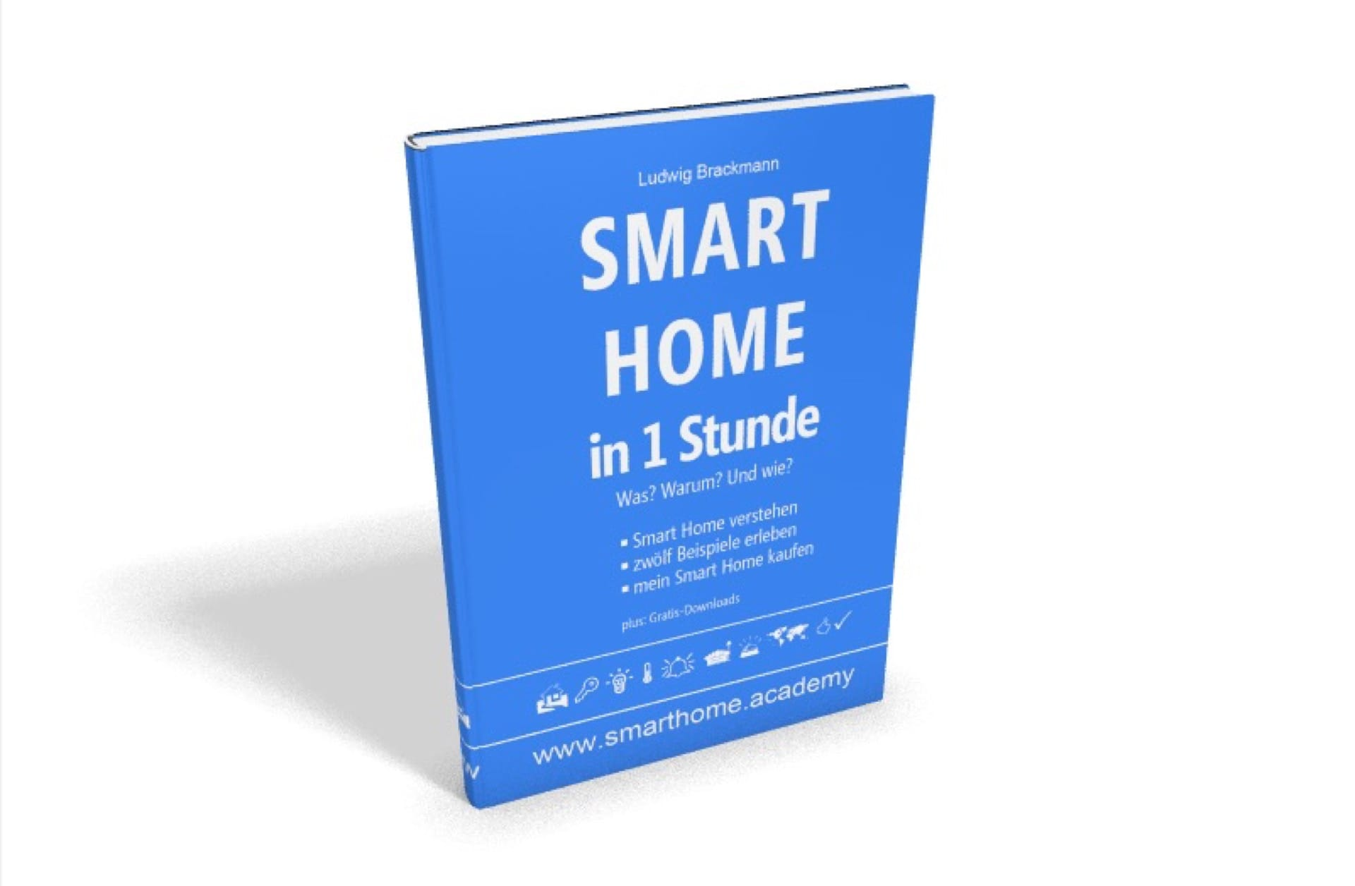 Smart Home Buch: Smart Home in 1 Stunde.